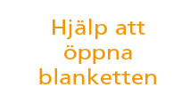 Hjälp att öppna blanketten